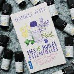 danièle festy 15 huiles essentielles pour se soigner